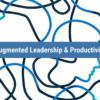 Augmented Leadership & Productivity